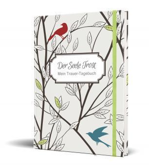Der Seele Trost: Mein Trauer-Tagebuch