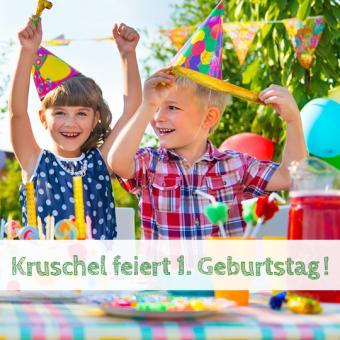 Kruschel feiert 1. Geburtstag - drei Wochen gratis testen