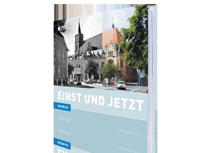 Bernau - Einst und Jetzt