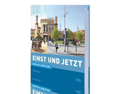 Breslau - Einst und Jetzt