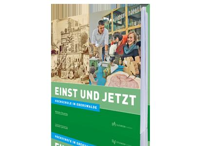 Hochschule Eberswalde - Einst und Jetzt