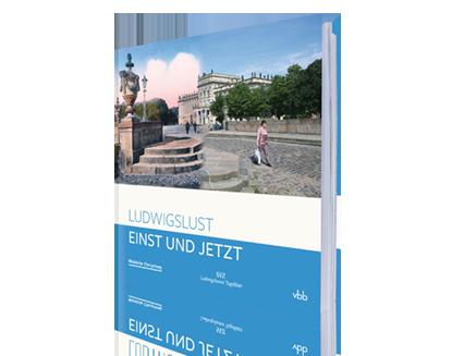 Ludwigslust - Einst und Jetzt