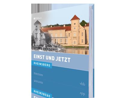 Rheinsberg - Einst und Jetzt