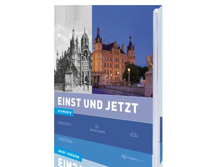 Schwerin - Einst und Jetzt