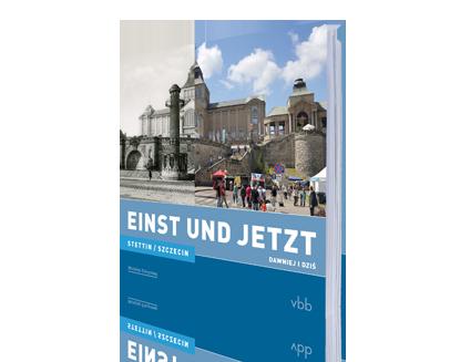 Stettin / Szczecin - Einst und Jetzt