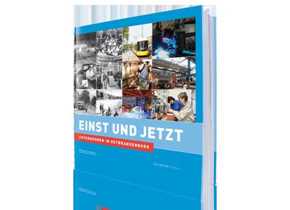 Unternehmen in Ostbrandenburg - Einst und Jetzt