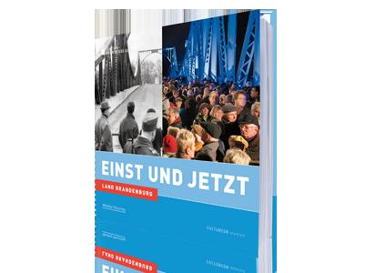 Land Brandenburg - Einst und Jetzt