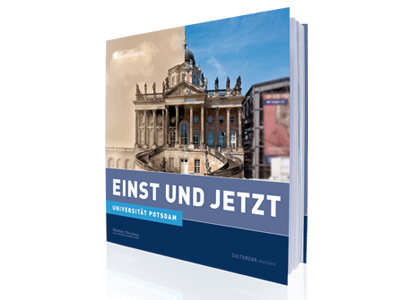 Universität Potsdam - Einst und Jetzt