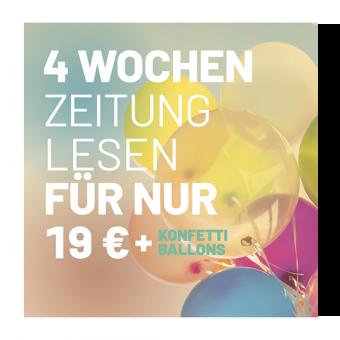 4 Wochen-Abo für 19 € + Konfettiballons