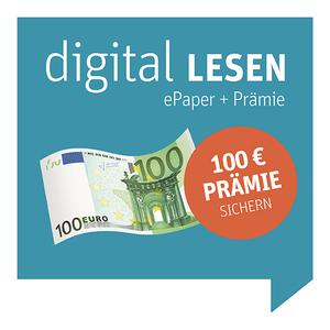 ePaper + 100 € Geldprämie