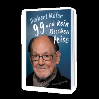 Herbert Köfer - 99 und kein bisschen leise